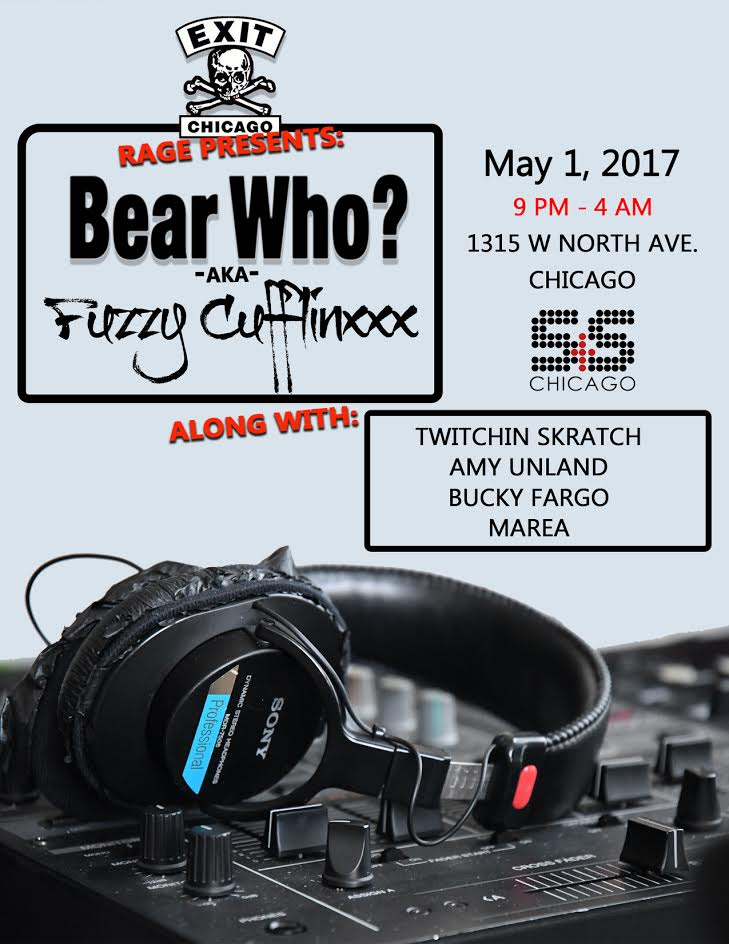 Bear Who? aka Fuzzy Cufflinxxx @ Exit Nightclub (Chicago) 05/01/17