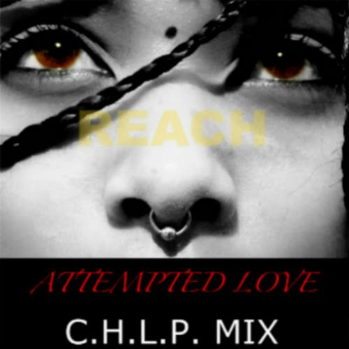 Reach - Attempted Love