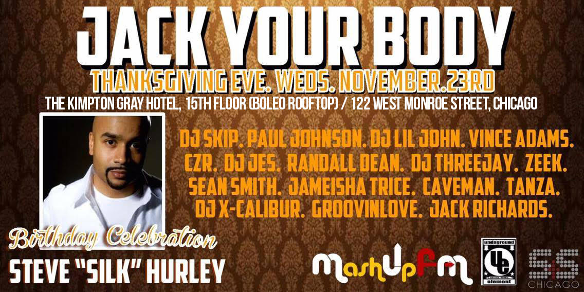 "Steve ""Silk"" Hurley's – ""JACK YOUR BODY"" Exclusive Holiday / Birthday Celebration"