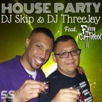 DJ Skip & DJ Threejay - House Party Feat. Fuzzy Cufflinxxx