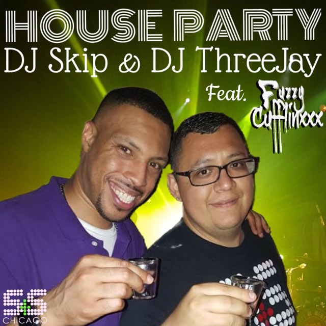 DJ Skip & DJ Threejay - House Party Feat. Fuzzy Cufflinxxx