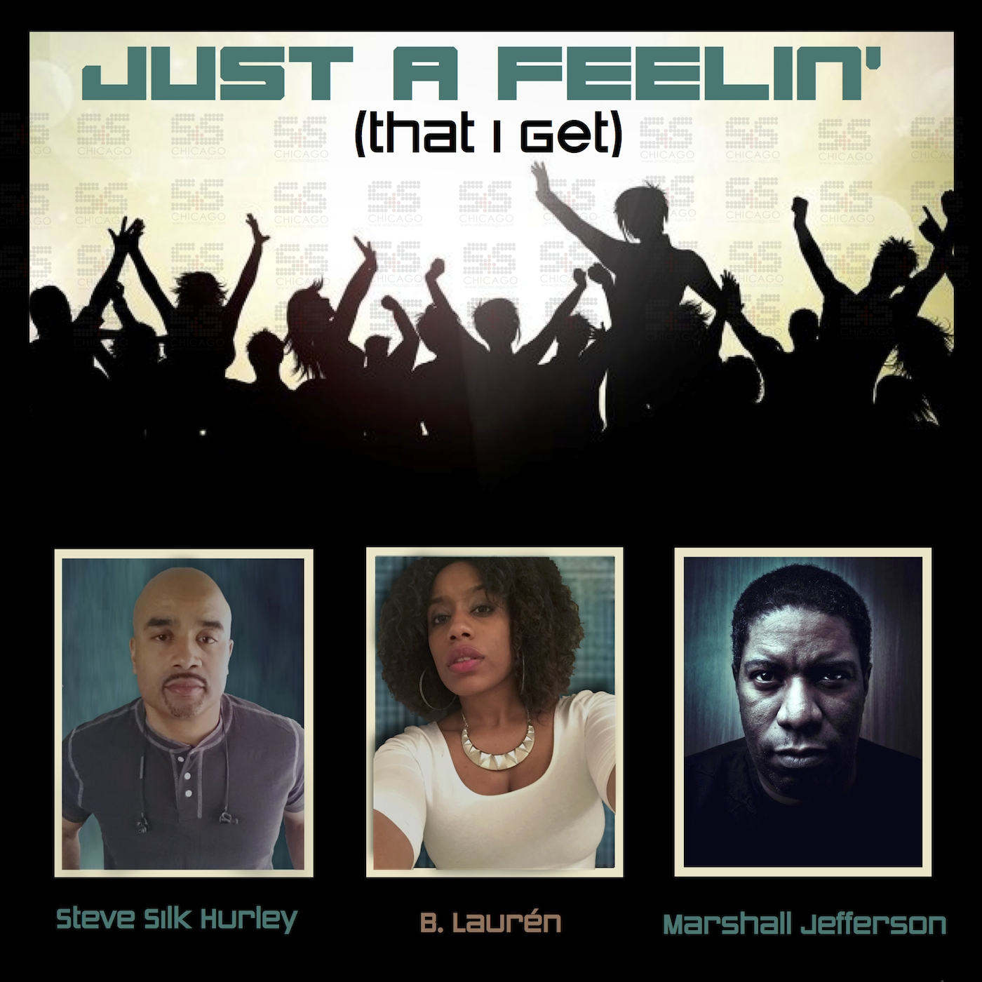 Steve &quote;Silk&quote; Hurley, Marshall Jefferson, B Lauren - Its Just A Feelin (That I Get)