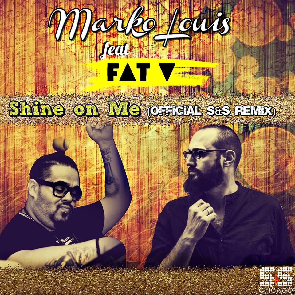 Marko Louis Feat. Fat V - Shine On Me